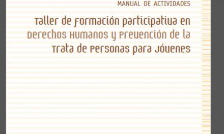 Manual de Actividades- Taller de Formación Participación en Derechos Humanos y Prevención de la Trata de Personas.(2011)