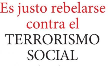 Es justo rebelarse contra el terrorismo social