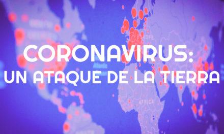 Coronavirus: un ataque de la Tierra contra nosotros